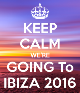 keep-calm-we-re-going-to-ibiza-2016-1